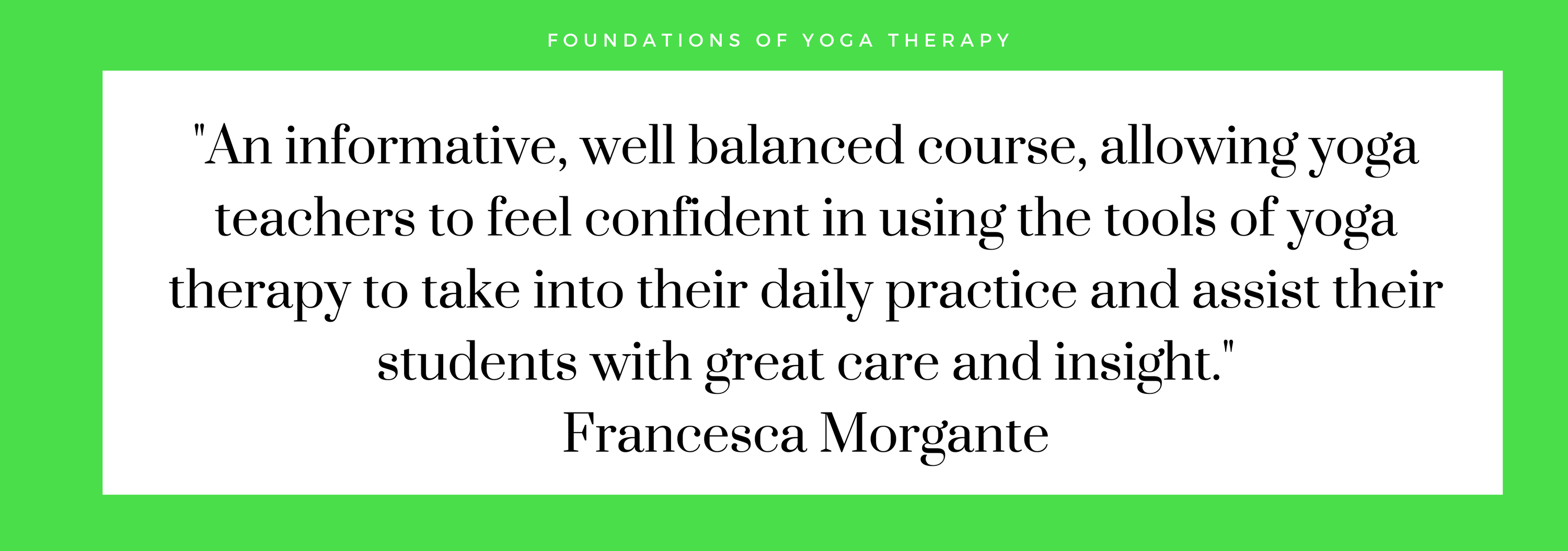 Foundations of Yoga Therapy Francesca quote-1.png